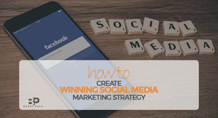 how to create winning social media marketing strategy
